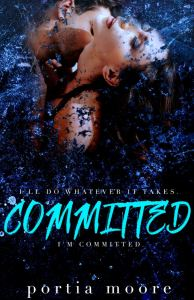 Committed by Portia Moore