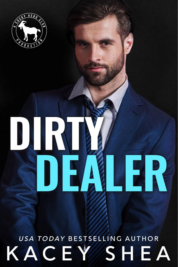 Dirty Dealer (Cocky Hero Club) by Kacey Shea