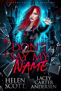 Don't Say My Name by Lacey Carter Andersen