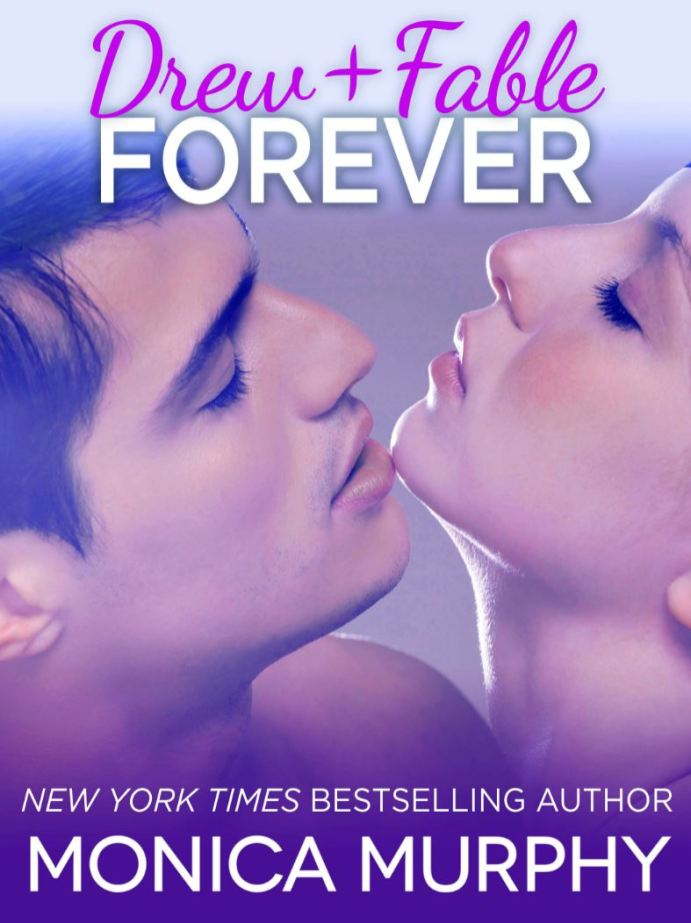 Drew + Fable Forever (One Week Girlfriend #3.5) by Monica Murphy