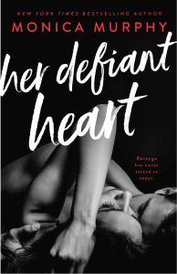 Her Defiant Heart (Damaged Hearts #1) by Monica Murphy
