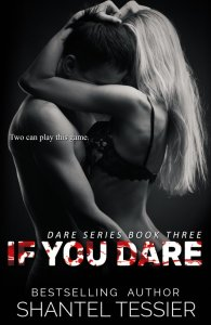 If You Dare by Shantel Tessier