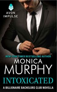 Intoxicated (Billionaire Bachelors Club #3.5) by Monica Murphy