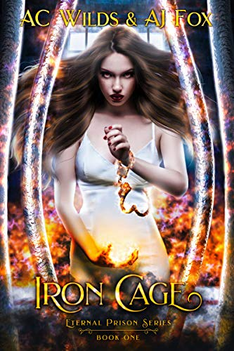 Iron Cage by A.C. Wilds & A.J. Fox
