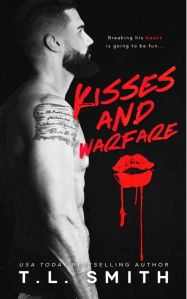 Kisses and Warfare by T.L. Smith