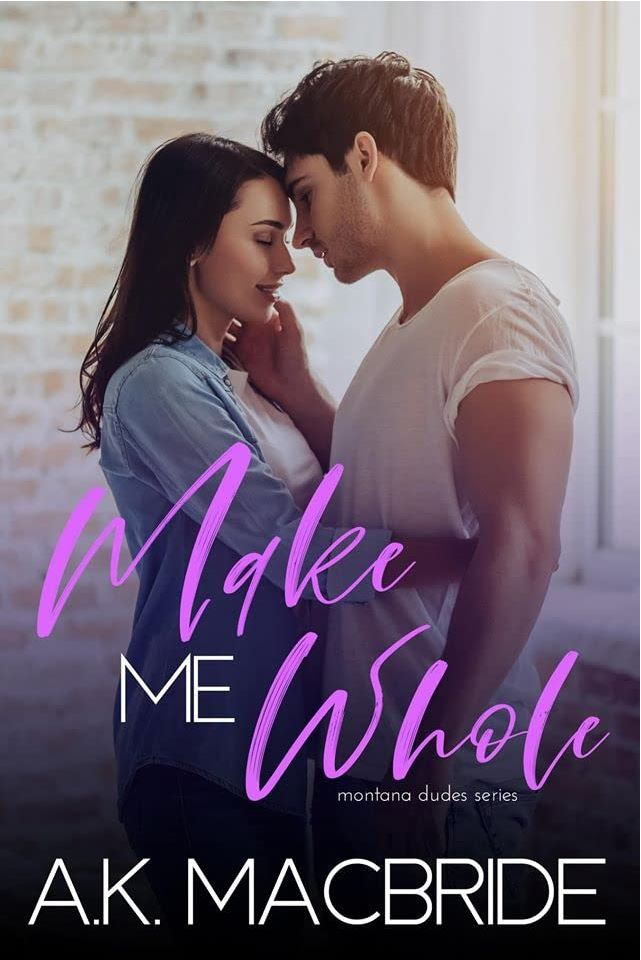 Make Me Whole by A.K. MacBride
