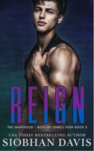 Reign (The Sainthood - Boys of Lowell High #3) by Siobhan Davis