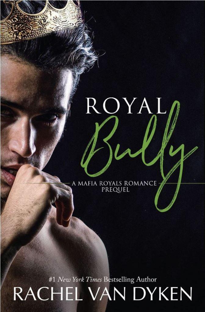 Royal Bully by Rachel Van Dyken