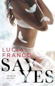 Say Yes by Lucia Franco