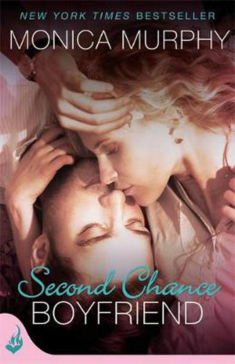 Second Chance Boyfriend (One Week Girlfriend #2) by Monica Murphy