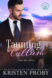 Taunting Callum by Kristen Proby