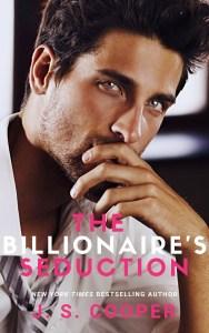 The Billionaire's Seduction by J. S. Cooper