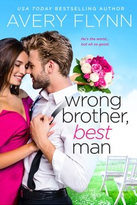 Wrong Brother, Best Man by Avery Flynn