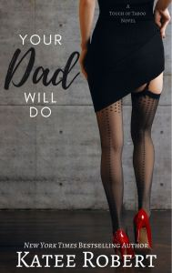 Your Dad Will Do by Katee Robert