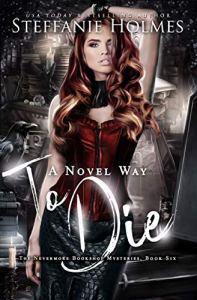 A Novel Way to Die by Steffanie Holmes