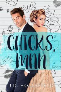 CHICKS, MAN by J.D. Hollyfield