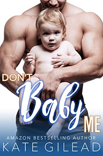 Don't Baby Me by Kate Gilead