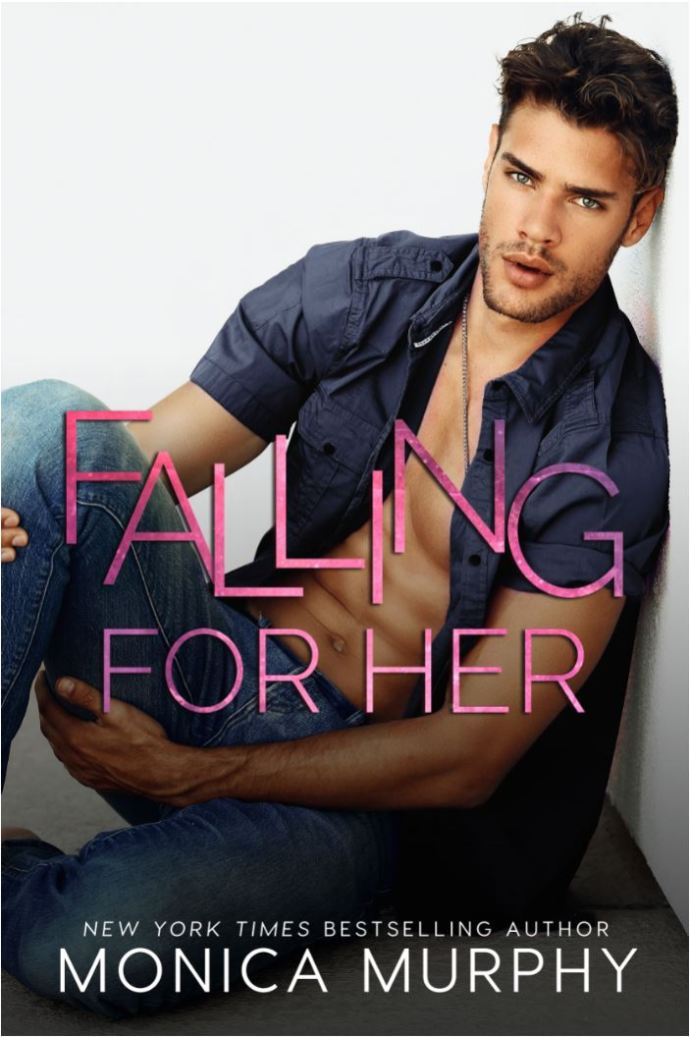 Falling For Her by Monica Murphy