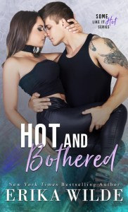Hot and Bothered (Some Like it Hot Book 3) by Erika Wilde