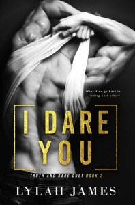 I Dare You (Truth And Dare Duet #2) by Lylah James