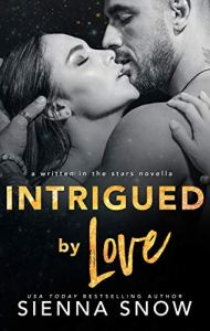 Intrigued By Love by Sienna Snow