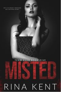 Misted (Team Zero Book 5) by Rina Kent