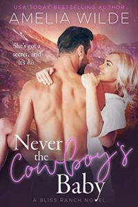 Never the Cowboy's Baby by Amelia Wilde