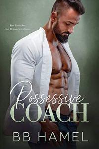 Possessive Coach by B.B. Hamel