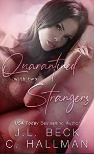 Quarantined with Two Strangers by J.L. Beck