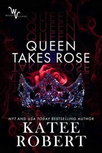 Queen Takes Rose by Katee Robert