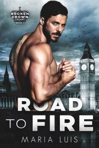 Road To Fire (Broken Crown #1) by Maria Luis