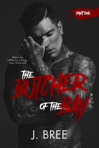 The Butcher of the Bay Part I by J. Bree