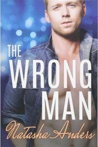 The Wrong Man by Natasha Anders