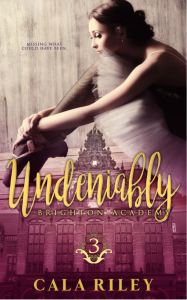 Undeniably by Cala Riley
