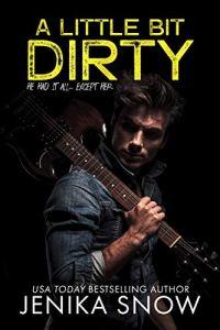 A Little Bit Dirty by Jenika Snow