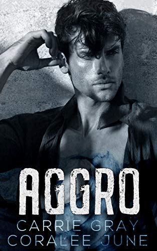 Aggro by CoraLee June & Carrie Gray