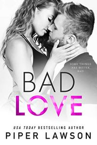 Bad Love by Piper Lawson