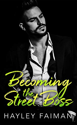 Becoming the Street Boss by Hayley Faiman