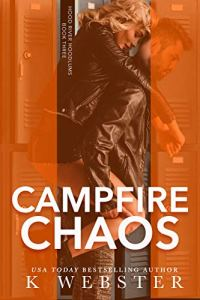Campfire Chaos by K Webster