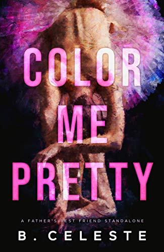 Color Me Pretty by B. Celeste