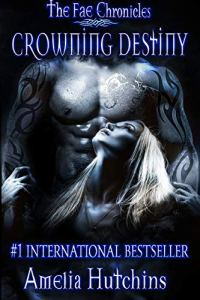 Crowning Destiny by Amelia Hutchins