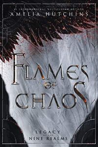 Flames of Chaos by Amelia Hutchins
