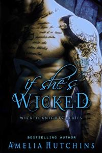 If She's Wicked by Amelia Hutchins