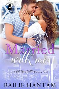 Married With Me by Bailie Hantam