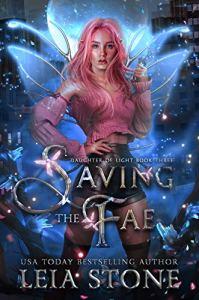 Saving the Fae by Leia Stone