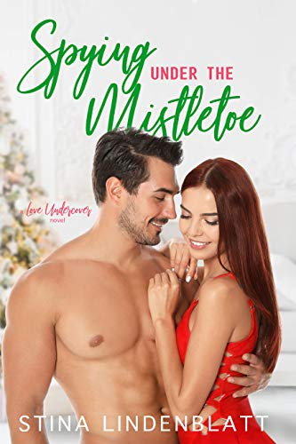 Spying Under the Mistletoe by Stina Lindenblatt