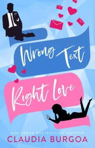 Book Review Wrong Text, Right Love by Claudia Burgoa