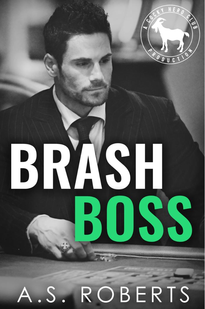 Brash Boss (Cocky Hero Club) by A. S. Roberts