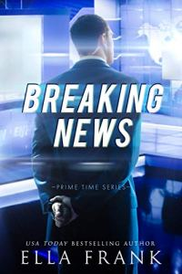 Cover Reveal Breaking News by Ella Frank