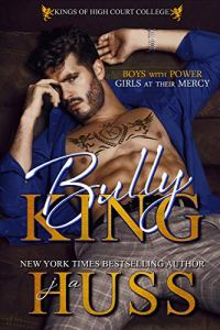 Bully King by JA Huss